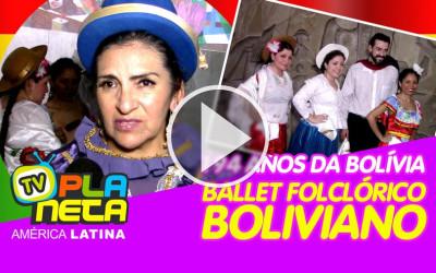 O Ballet Folclórico Boliviano nos 194 anos de independência da Bolívia