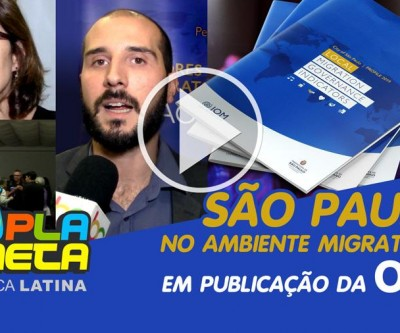 Perfil e Boas Práticas de São Paulo na questão migratória são apresentados em evento com a OIM