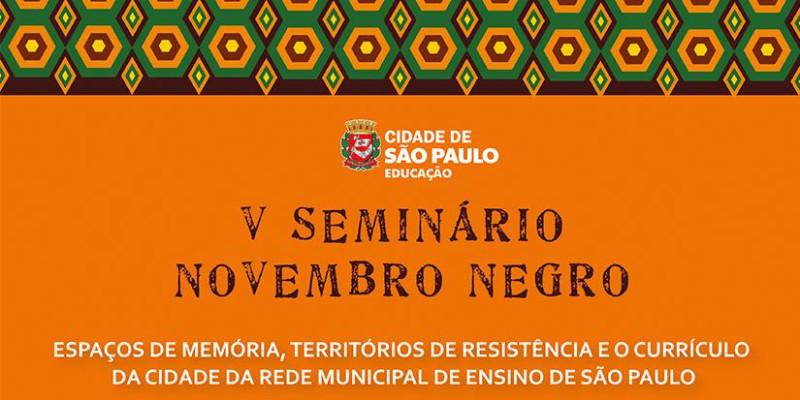 Secretaria Municipal de Educação realiza V Seminário Novembro Negro