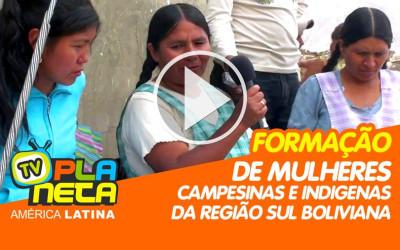 Documental ilustra a formação de mulheres indígenas da região sul boliviana