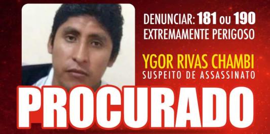 Procurado Ygor Rivas Chambi pelo assassinato de Suely Fernandes Argani