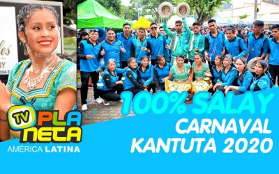 100% Salay no CARNAVAL KANTUTA 2020