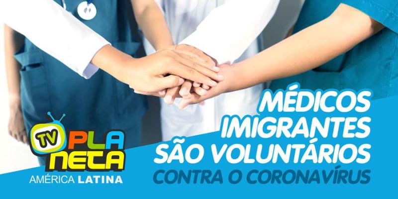 Linha de frente no combate ao coronavírus terá apoio voluntário de médicos imigrantes em São Paulo.