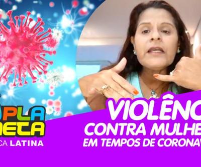 Números de denúncias de violência contra a mulher sobem em tempos de quarentena pelo coronavírus