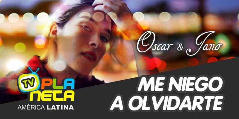 Me Niego a Olvidarte - single em espanhol lançado por Oscar & Jano