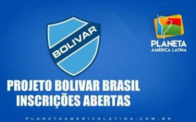 Inscrições abertas Projeto BOLIVAR BRASIL