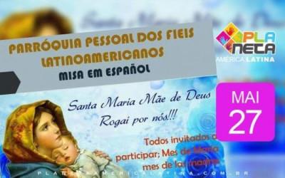Missa em espanhol, no mês das mães - 27 de maio 1018