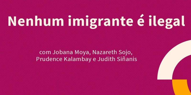 Nenhum imigrante é ilegal