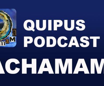 Quipus Podcast #6 - Pachamama