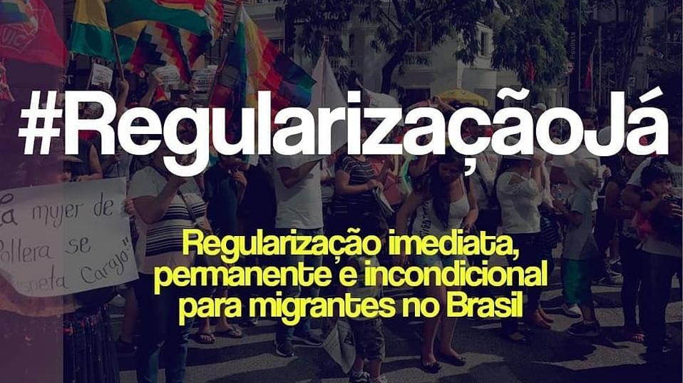 Campanha: Regularização Imediata, Permanente e sem Condições para imigrantes no Brasil