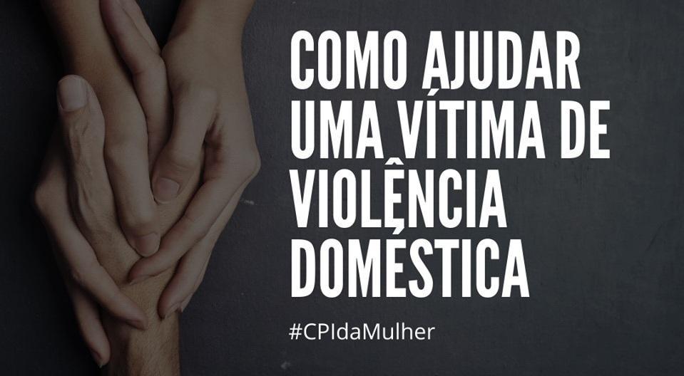 #CPIdaMulher: Não se omita em situações de violência.