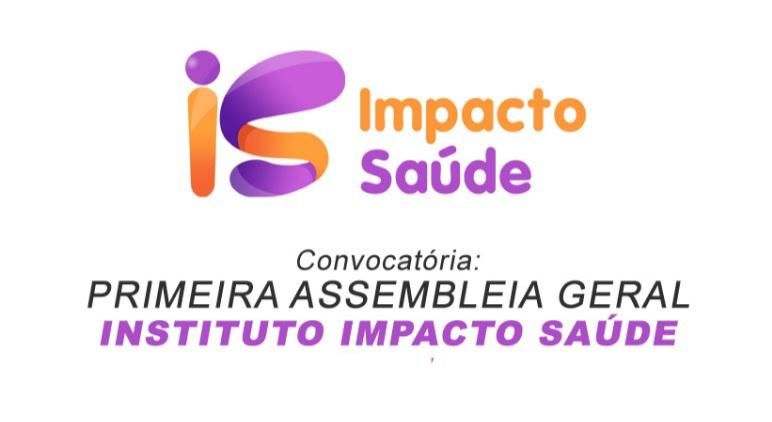 Convocatória para a primeira assembleia de 2021 do Instituto Impacto Saúde