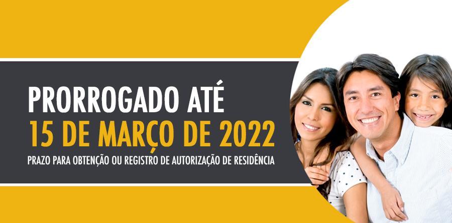 Prorrogado até 15 de março de 2022 o prazo para obtenção ou registro de autorização de residência para imigrantes